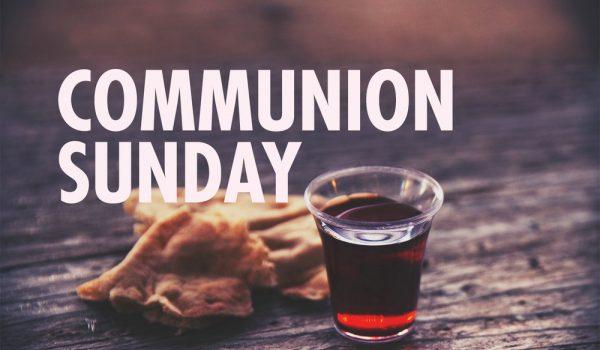 COMMUNION SUNDAY JUL 4